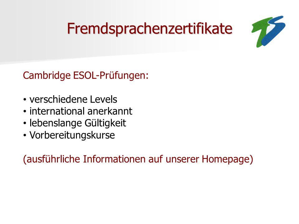Fremdsprachenzertifikate Cambridge ESOL-Prüfungen: verschiedene Levels international anerkannt lebenslange Gültigkeit Vorbereitungskurse (ausführliche