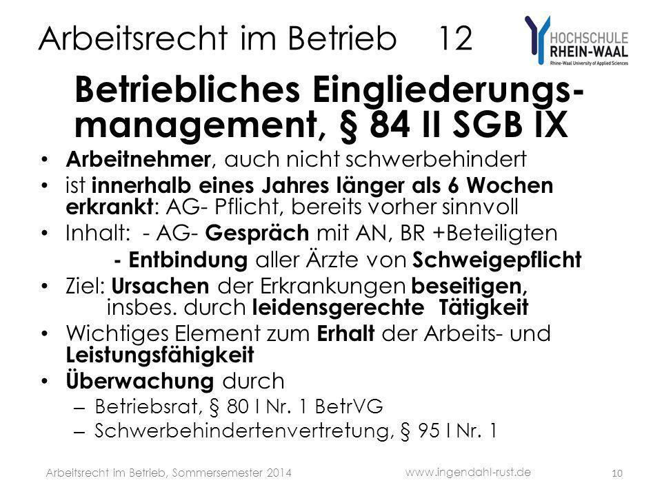 Arbeitsrecht im Betrieb 12 Betriebliches Eingliederungs- management, § 84 II SGB IX Arbeitnehmer, auch nicht schwerbehindert ist innerhalb eines Jahre