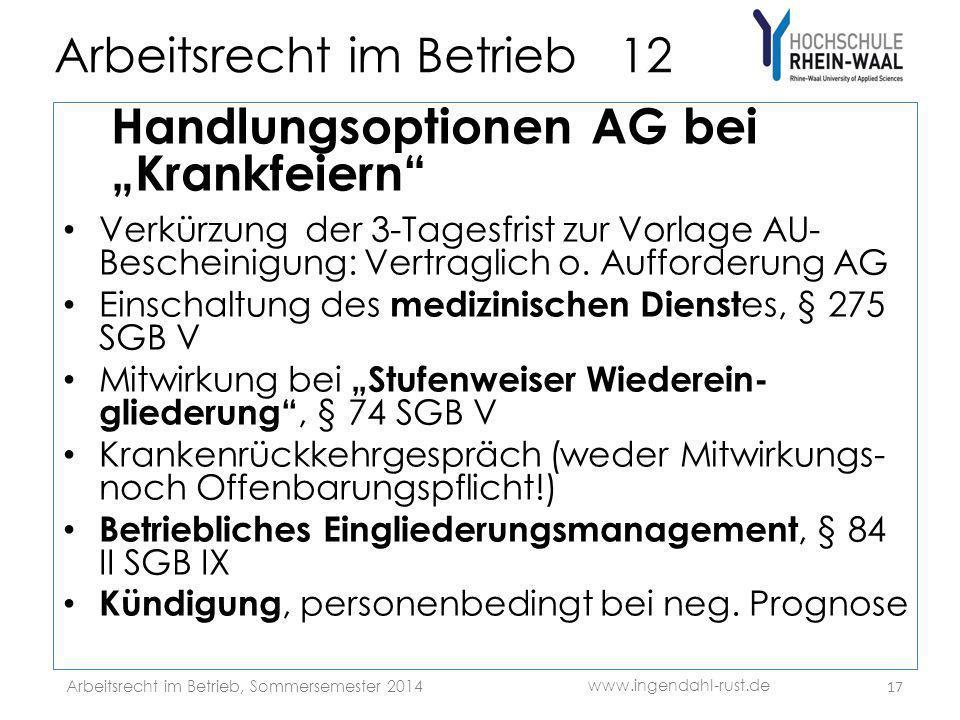 """Arbeitsrecht im Betrieb 12 Handlungsoptionen AG bei """"Krankfeiern"""" Verkürzung der 3-Tagesfrist zur Vorlage AU- Bescheinigung: Vertraglich o. Aufforderu"""