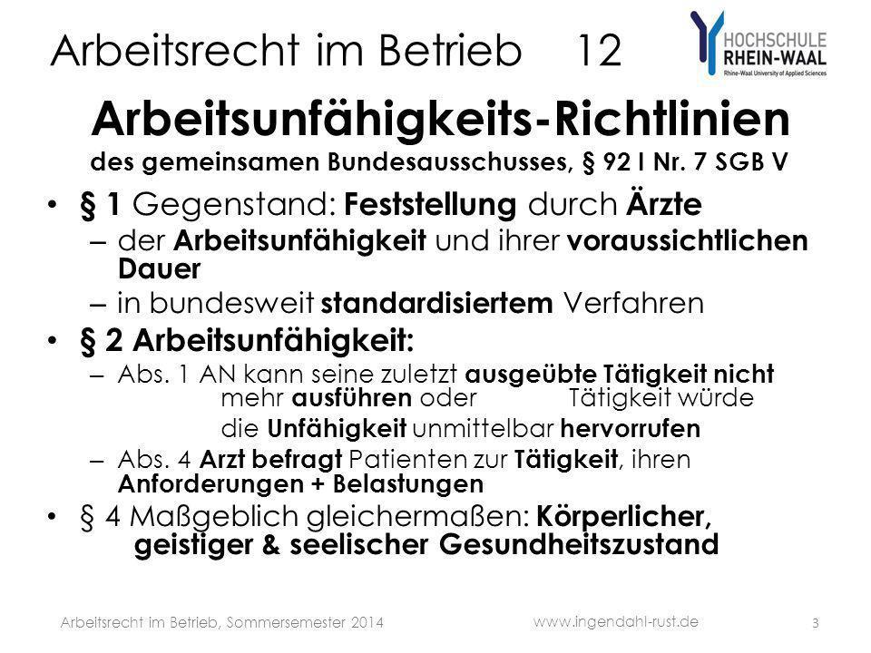 Arbeitsrecht im Betrieb 12 Arbeitsunfähigkeits-Richtlinien des gemeinsamen Bundesausschusses, § 92 I Nr. 7 SGB V § 1 Gegenstand: Feststellung durch Är