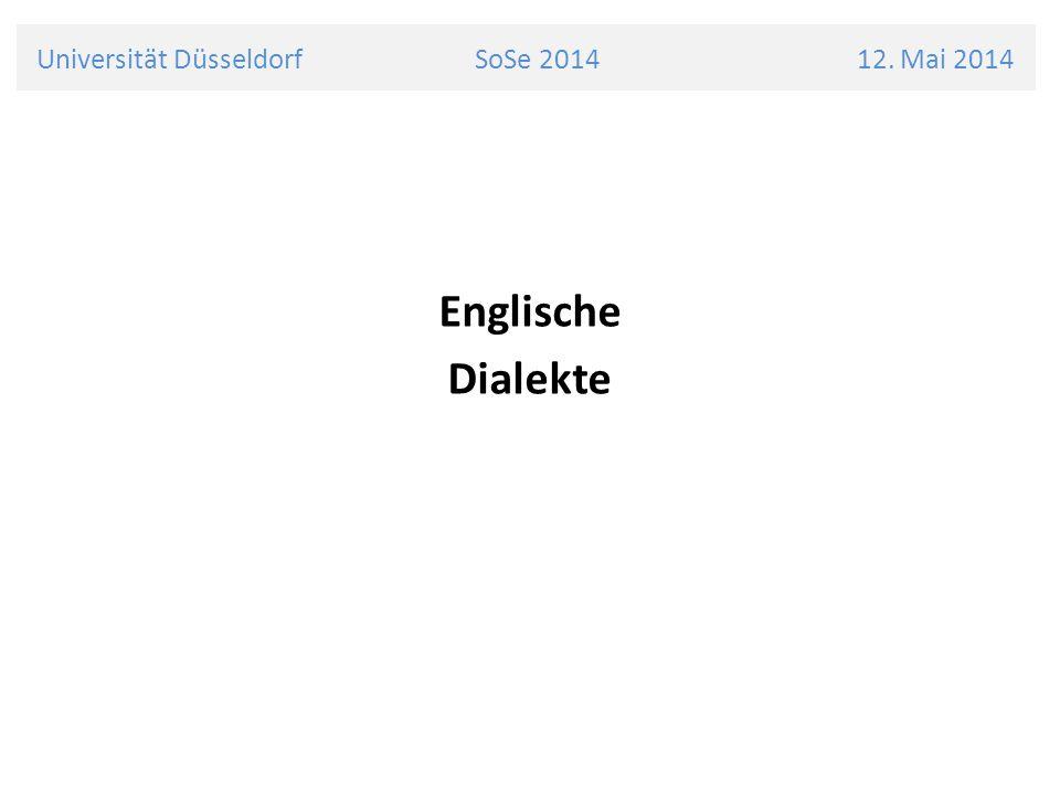 Universität Düsseldorf SoSe 2014 12. Mai 2014 Englische Dialekte