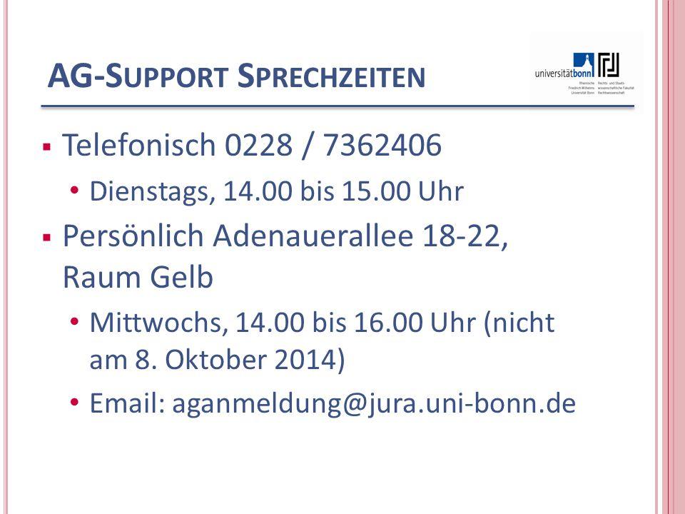 AG-S UPPORT S PRECHZEITEN  Telefonisch 0228 / 7362406 Dienstags, 14.00 bis 15.00 Uhr  Persönlich Adenauerallee 18-22, Raum Gelb Mittwochs, 14.00 bis
