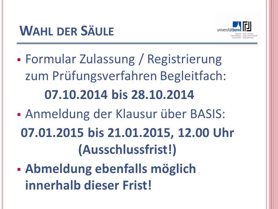 W AHL DER S ÄULE  Formular Zulassung / Registrierung zum Prüfungsverfahren Begleitfach: 07.10.2014 bis 28.10.2014  Anmeldung der Klausur über BASIS:
