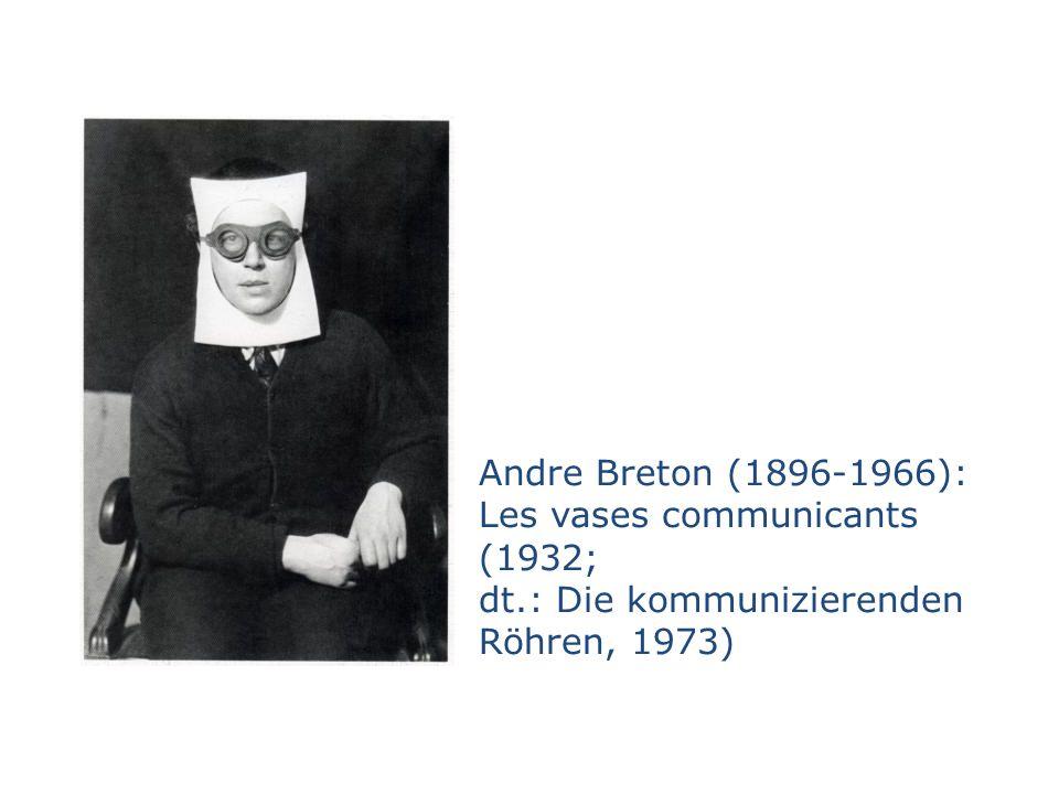 Andre Breton (1896-1966): Les vases communicants (1932; dt.: Die kommunizierenden Röhren, 1973)