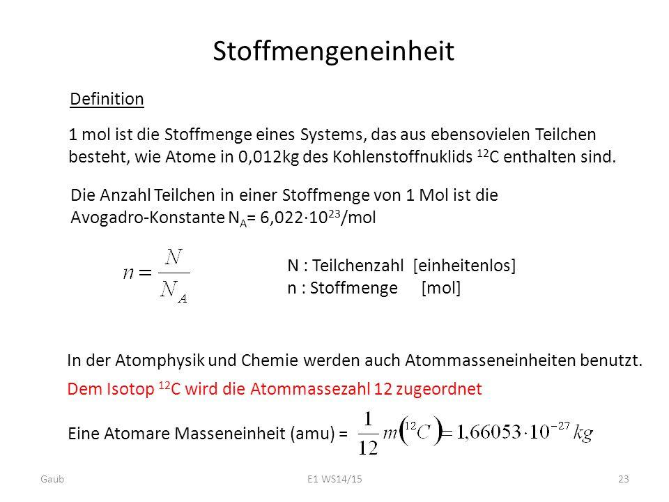 1 mol ist die Stoffmenge eines Systems, das aus ebensovielen Teilchen besteht, wie Atome in 0,012kg des Kohlenstoffnuklids 12 C enthalten sind. In der