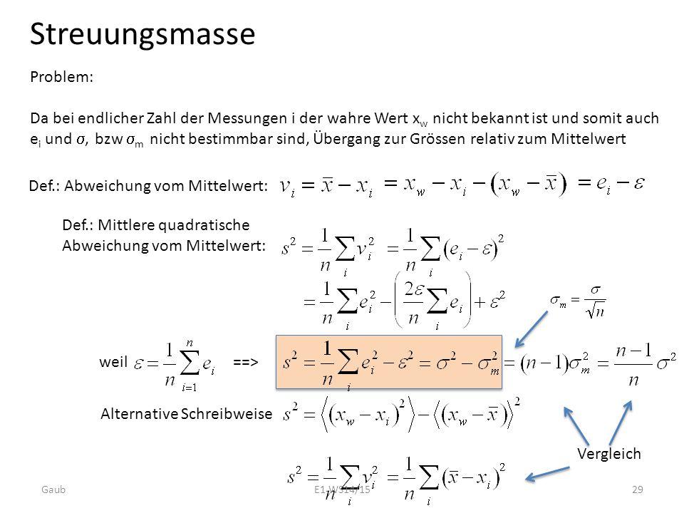 Problem: Da bei endlicher Zahl der Messungen i der wahre Wert x w nicht bekannt ist und somit auch e i und , bzw  m nicht bestimmbar sind, Übergang