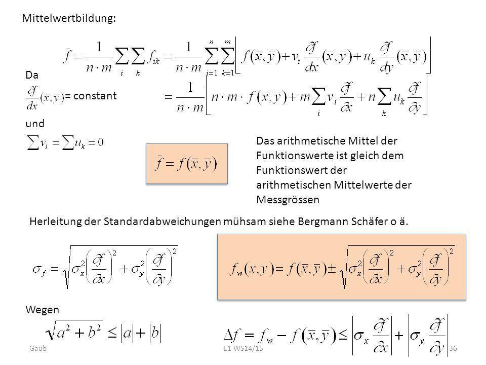 Mittelwertbildung: Das arithmetische Mittel der Funktionswerte ist gleich dem Funktionswert der arithmetischen Mittelwerte der Messgrössen Da = consta