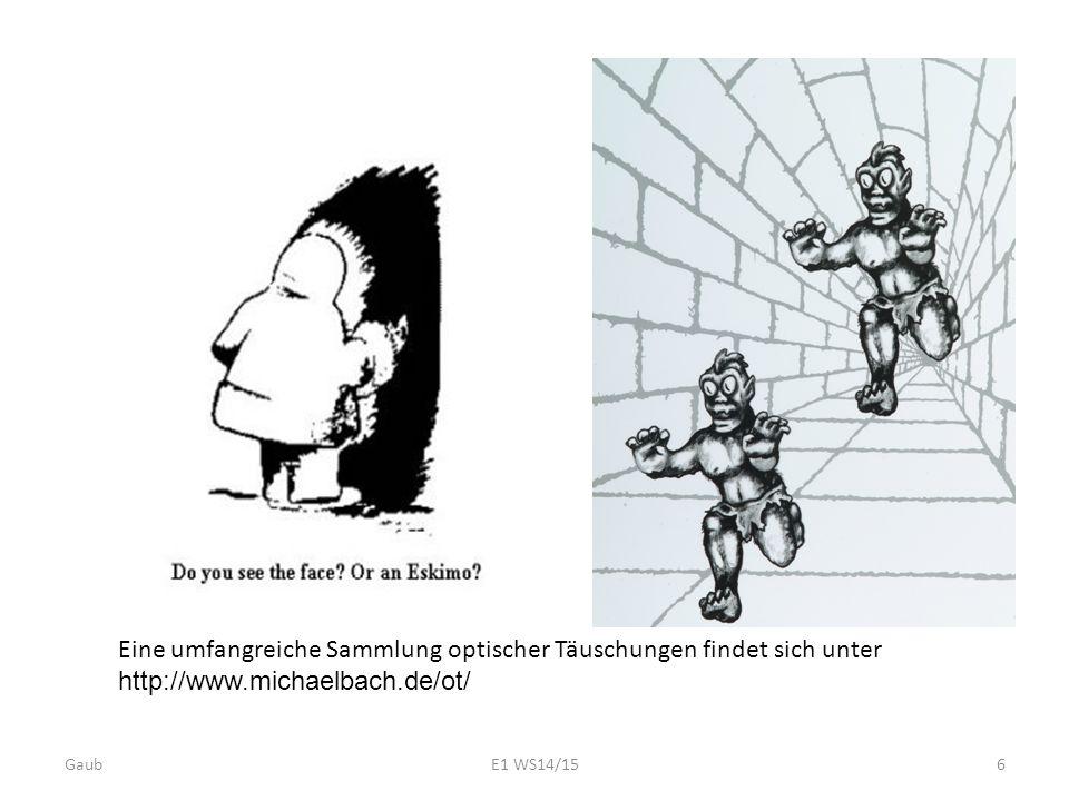 GaubE1 WS14/156 Eine umfangreiche Sammlung optischer Täuschungen findet sich unter http://www.michaelbach.de/ot/