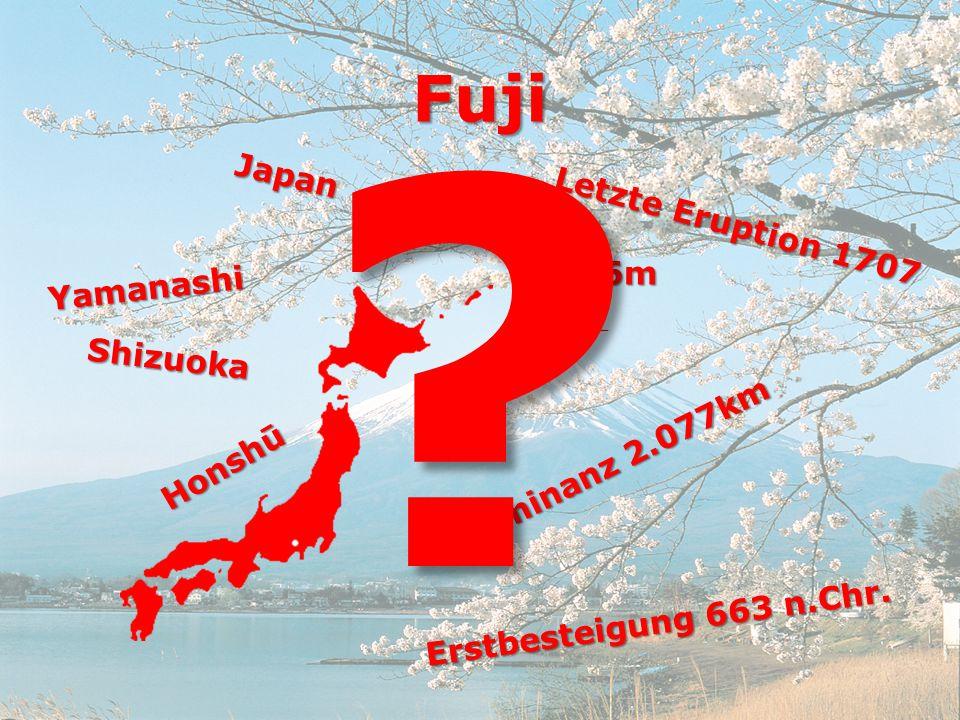 3.776mHonshū Erstbesteigung 663 n.Chr. Fuji Letzte Eruption 1707 Japan Yamanashi Shizuoka Dominanz 2.077km ?