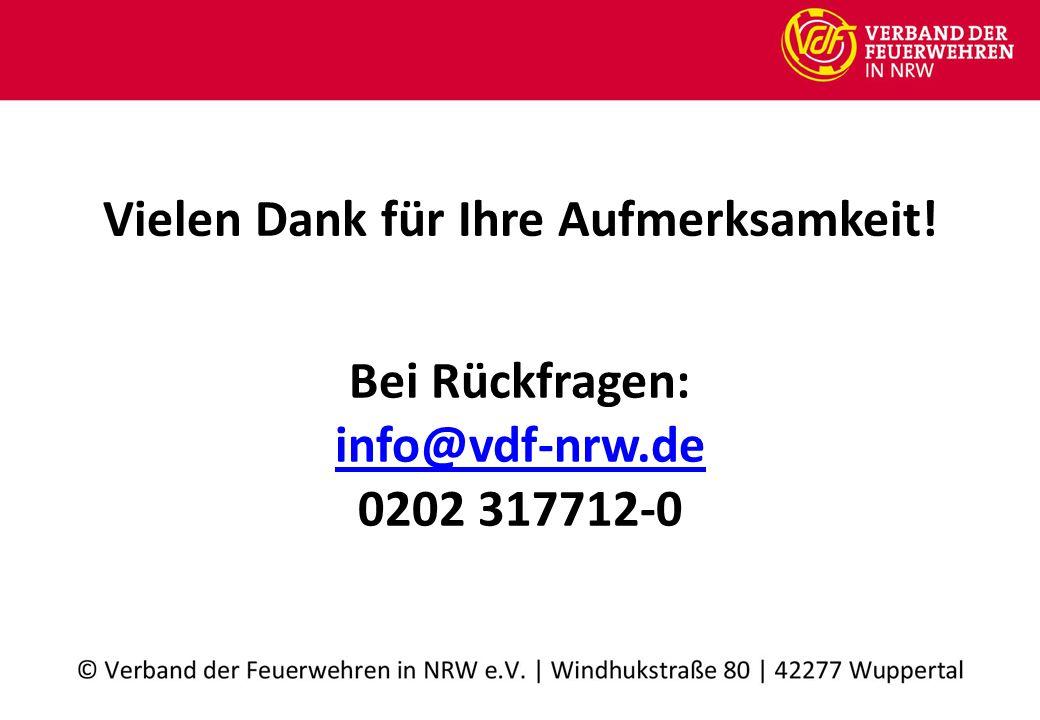 Vielen Dank für Ihre Aufmerksamkeit! Bei Rückfragen: info@vdf-nrw.de 0202 317712-0