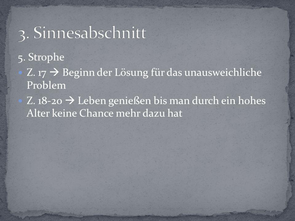 5.Strophe Z. 17  Beginn der Lösung für das unausweichliche Problem Z.