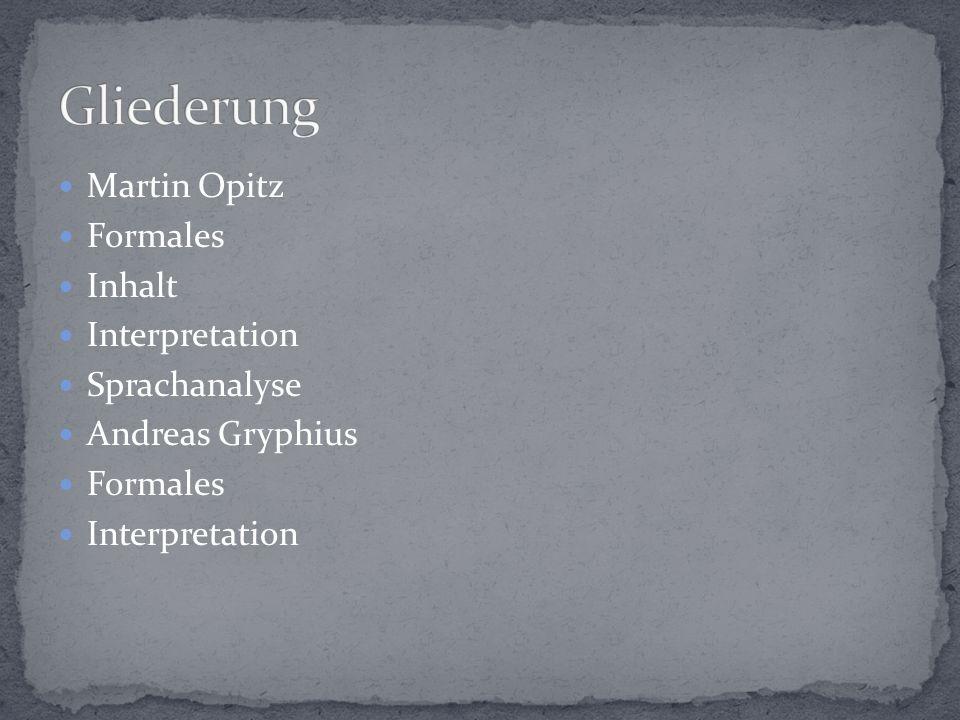 Martin Opitz Formales Inhalt Interpretation Sprachanalyse Andreas Gryphius Formales Interpretation