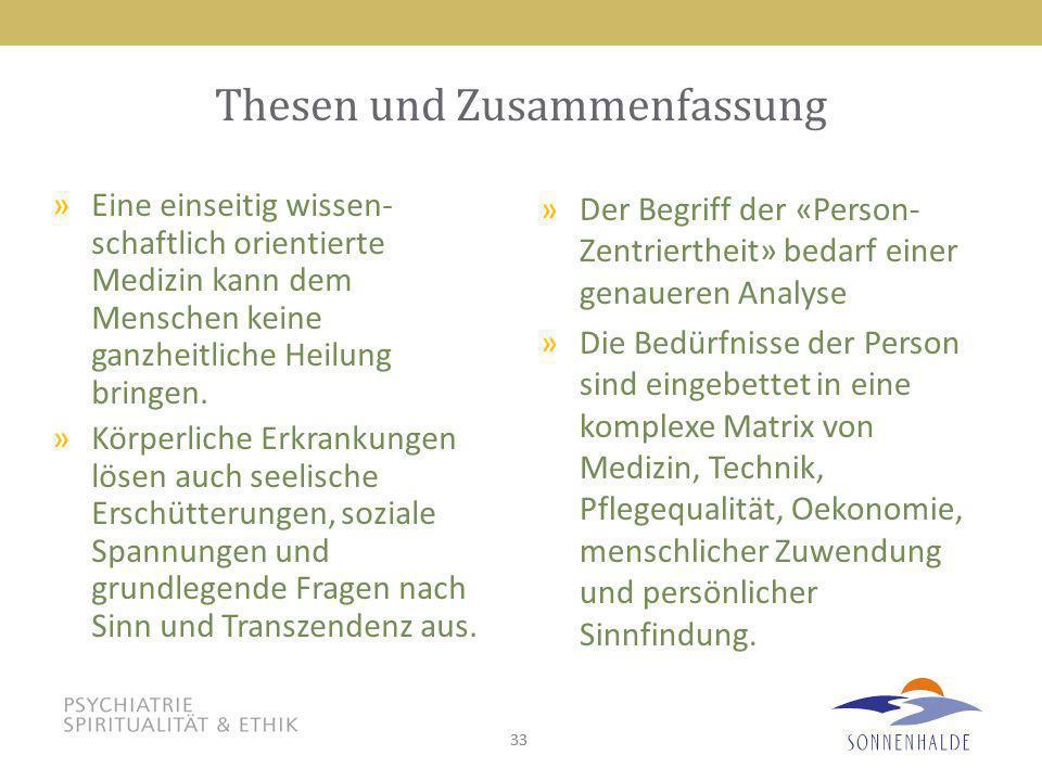 33 Thesen und Zusammenfassung »Der Begriff der «Person- Zentriertheit» bedarf einer genaueren Analyse »Die Bedürfnisse der Person sind eingebettet in
