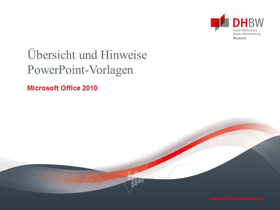 www.dhbw-mosbach.de Übersicht und Hinweise PowerPoint-Vorlagen Microsoft Office 2010
