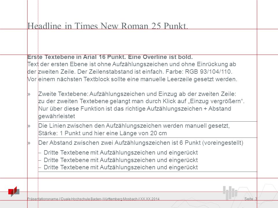 Headline in Times New Roman 25 Punkt. Erste Textebene in Arial 16 Punkt. Eine Overline ist bold. Text der ersten Ebene ist ohne Aufzählungszeichen und
