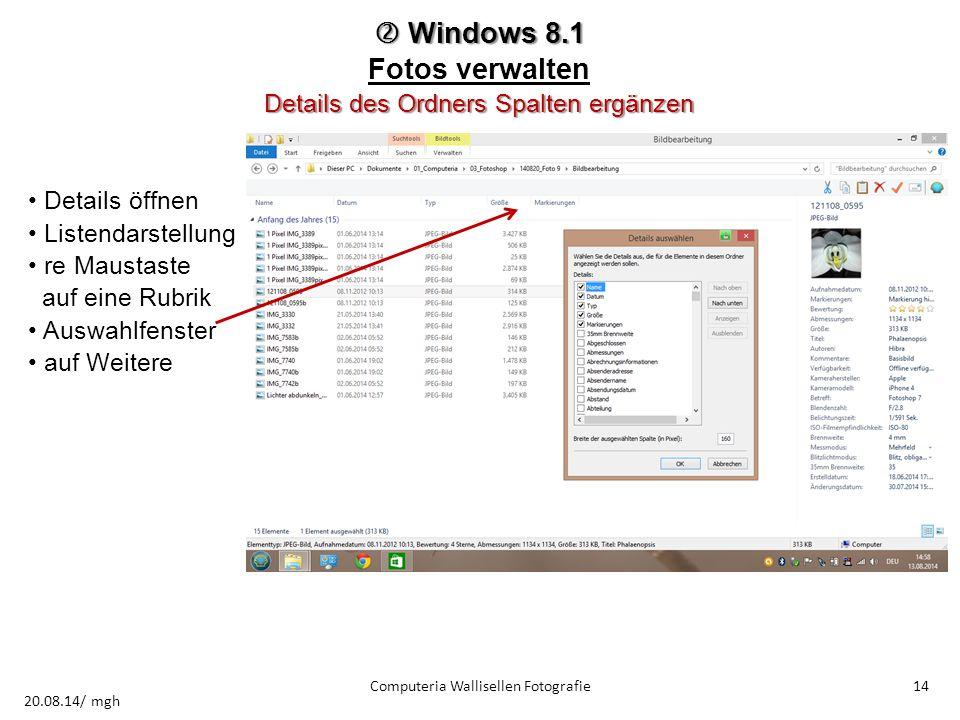  Windows 8.1 Fotos verwalten Details des Ordners Spalten ergänzen Details öffnen Listendarstellung re Maustaste auf eine Rubrik Auswahlfenster auf We