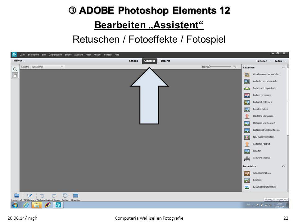 " ADOBE Photoshop Elements 12 Bearbeiten ""Assistent"" Retuschen / Fotoeffekte / Fotospiel Computeria Wallisellen Fotografie2220.08.14/ mgh"