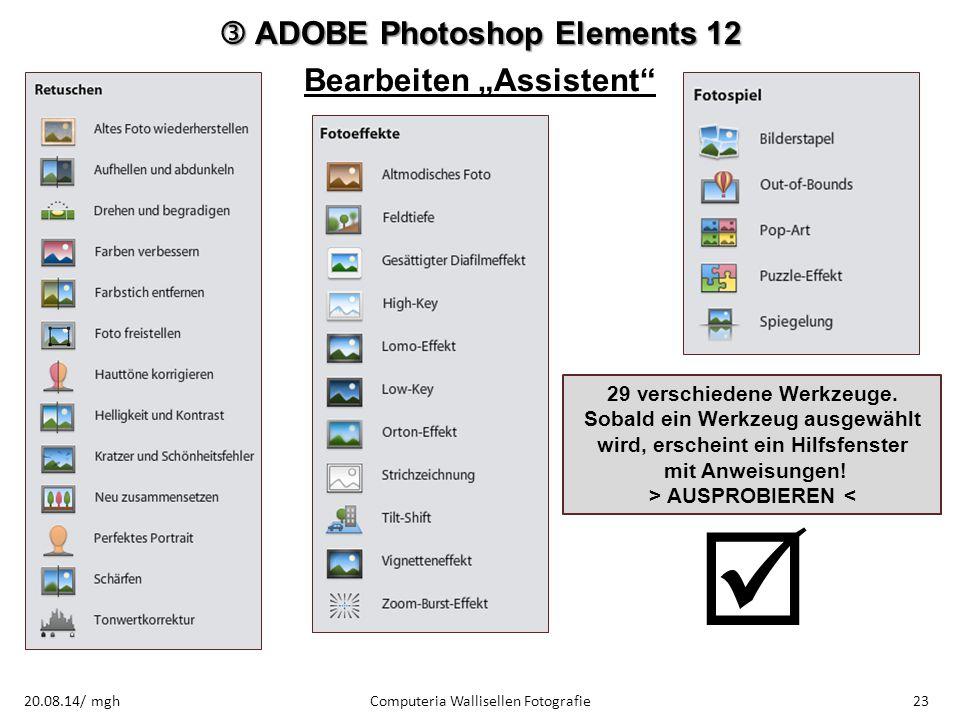 """ ADOBE Photoshop Elements 12 Bearbeiten """"Assistent"""" Computeria Wallisellen Fotografie2320.08.14/ mgh 29 verschiedene Werkzeuge. Sobald ein Werkzeug a"""