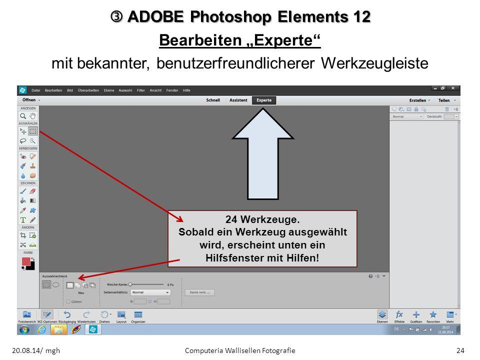 """ ADOBE Photoshop Elements 12 Bearbeiten """"Experte"""" mit bekannter, benutzerfreundlicherer Werkzeugleiste Computeria Wallisellen Fotografie2420.08.14/ m"""
