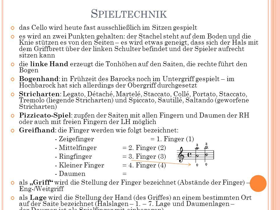 S PIELTECHNIK das Cello wird heute fast ausschließlich im Sitzen gespielt es wird an zwei Punkten gehalten: der Stachel steht auf dem Boden und die Kn