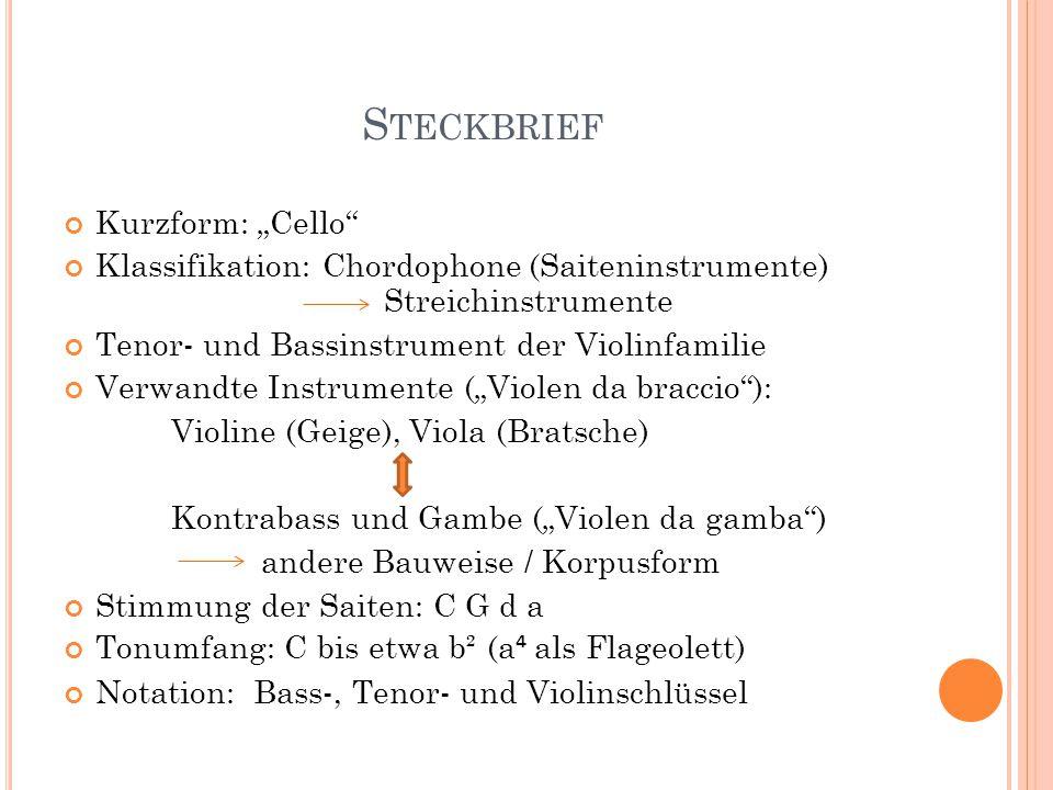 """S TECKBRIEF Kurzform: """"Cello"""" Klassifikation: Chordophone (Saiteninstrumente) Streichinstrumente Tenor- und Bassinstrument der Violinfamilie Verwandte"""