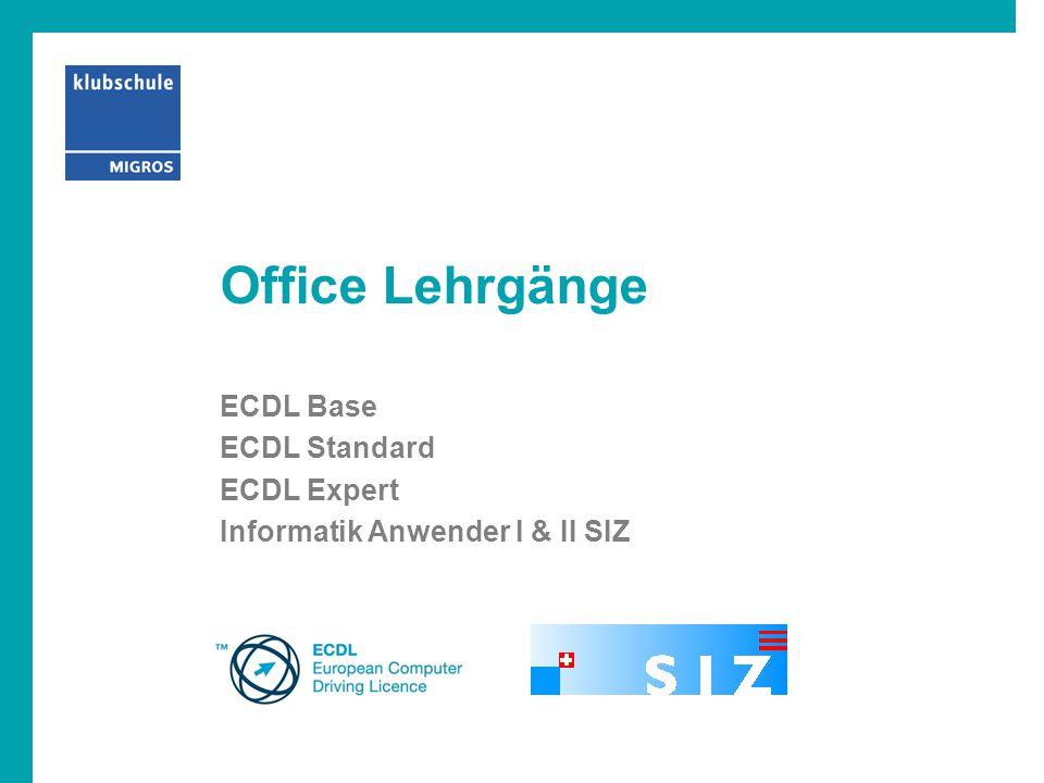 Office Lehrgänge ECDL Base ECDL Standard ECDL Expert Informatik Anwender I & II SIZ