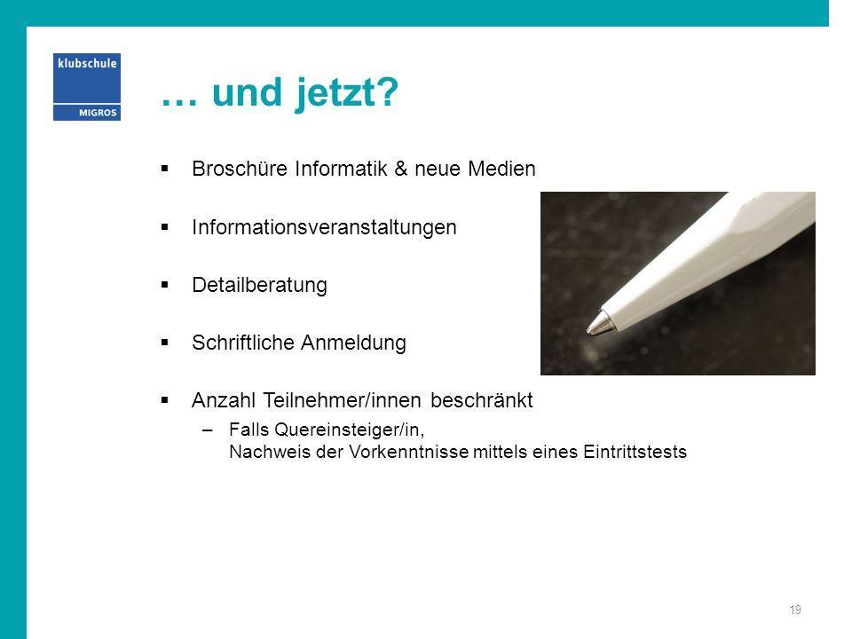 … und jetzt?  Broschüre Informatik & neue Medien  Informationsveranstaltungen  Detailberatung  Schriftliche Anmeldung  Anzahl Teilnehmer/innen be