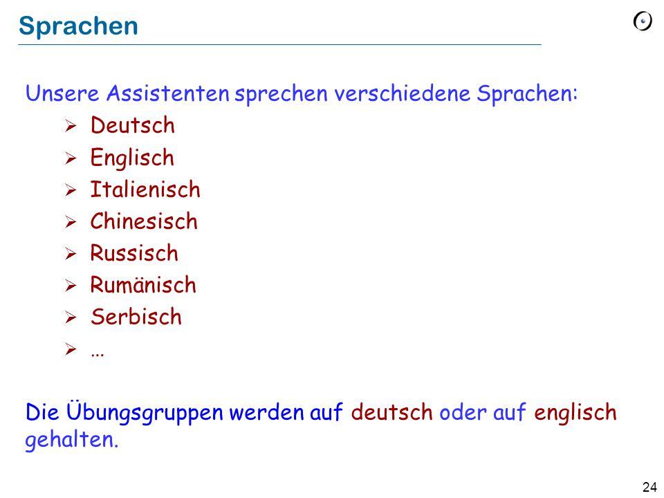 24 Sprachen Unsere Assistenten sprechen verschiedene Sprachen:  Deutsch  Englisch  Italienisch  Chinesisch  Russisch  Rumänisch  Serbisch  … D