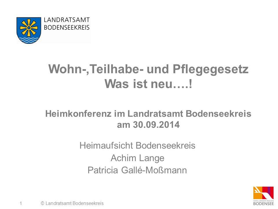 2 Wohn-, Teilhabe- und Pflegegesetz  Wohn-, Teilhabe- und Pflegegesetz (WTPG)  Neu seit 31.05.2014 © Landratsamt Bodenseekreis