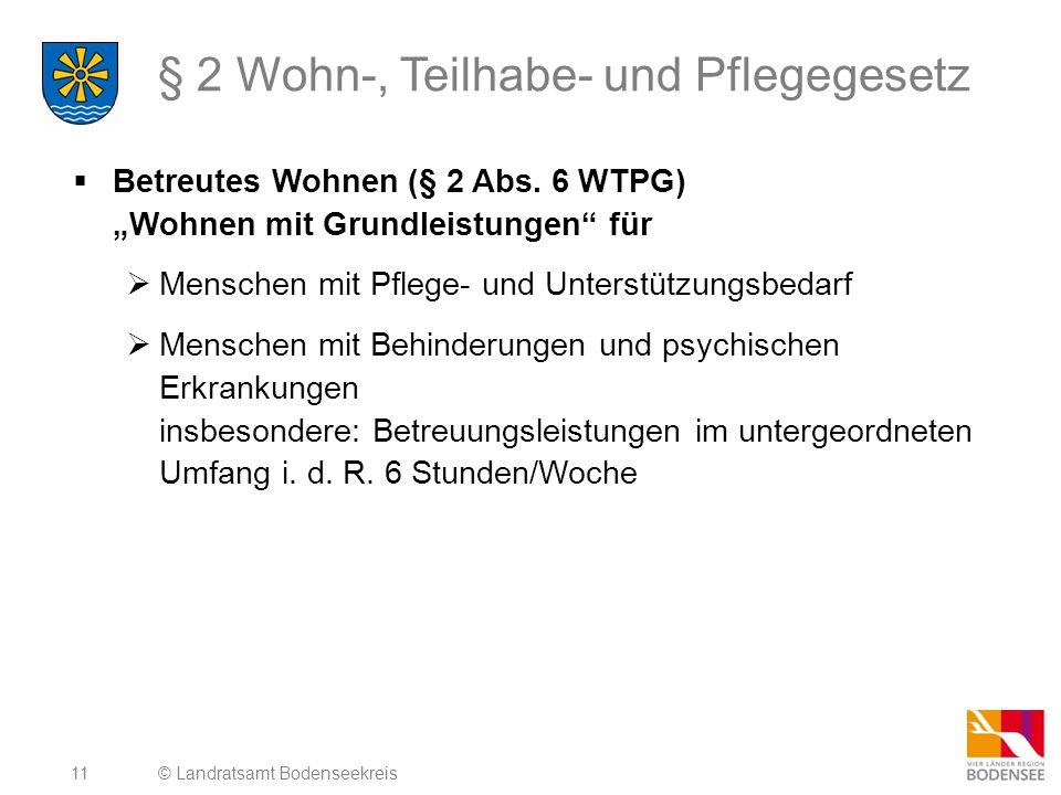 """11 § 2 Wohn-, Teilhabe- und Pflegegesetz  Betreutes Wohnen (§ 2 Abs. 6 WTPG) """"Wohnen mit Grundleistungen"""" für  Menschen mit Pflege- und Unterstützun"""