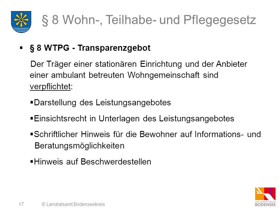 17 § 8 Wohn-, Teilhabe- und Pflegegesetz  § 8 WTPG - Transparenzgebot Der Träger einer stationären Einrichtung und der Anbieter einer ambulant betreu
