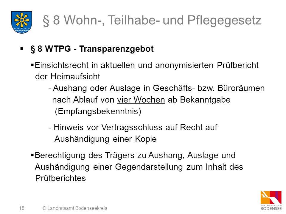 18 § 8 Wohn-, Teilhabe- und Pflegegesetz  § 8 WTPG - Transparenzgebot  Einsichtsrecht in aktuellen und anonymisierten Prüfbericht der Heimaufsicht -