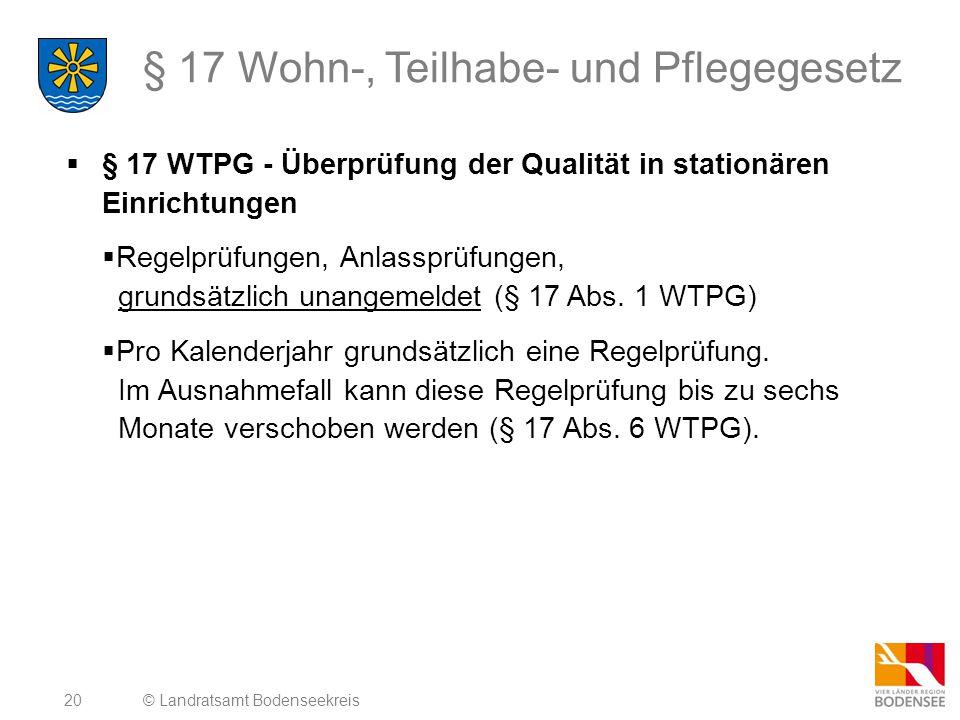 20 § 17 Wohn-, Teilhabe- und Pflegegesetz  § 17 WTPG - Überprüfung der Qualität in stationären Einrichtungen  Regelprüfungen, Anlassprüfungen, grund