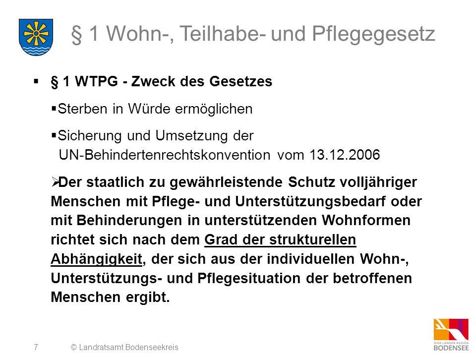 7 § 1 Wohn-, Teilhabe- und Pflegegesetz  § 1 WTPG - Zweck des Gesetzes  Sterben in Würde ermöglichen  Sicherung und Umsetzung der UN-Behindertenrec