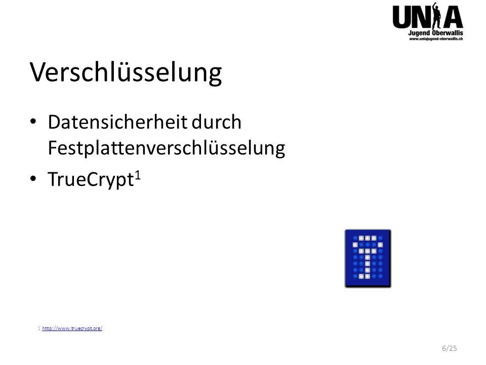 Verschlüsselung Datensicherheit durch Festplattenverschlüsselung TrueCrypt 1 1 http://www.truecrypt.org/http://www.truecrypt.org/ 6/25