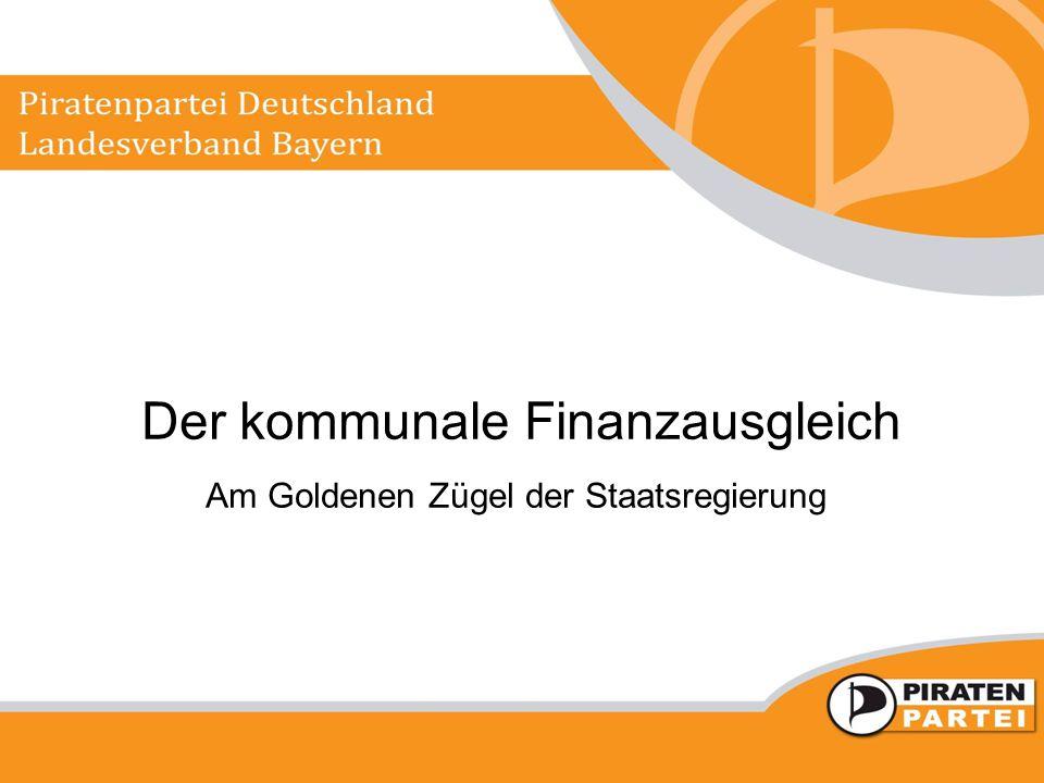 Der kommunale Finanzausgleich Am Goldenen Zügel der Staatsregierung