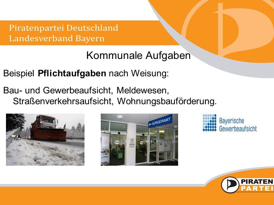 Kommunale Aufgaben Beispiel Pflichtaufgaben nach Weisung: Bau- und Gewerbeaufsicht, Meldewesen, Straßenverkehrsaufsicht, Wohnungsbauförderung.