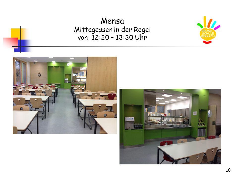 10 Mensa Mittagessen in der Regel von 12:20 – 13:30 Uhr