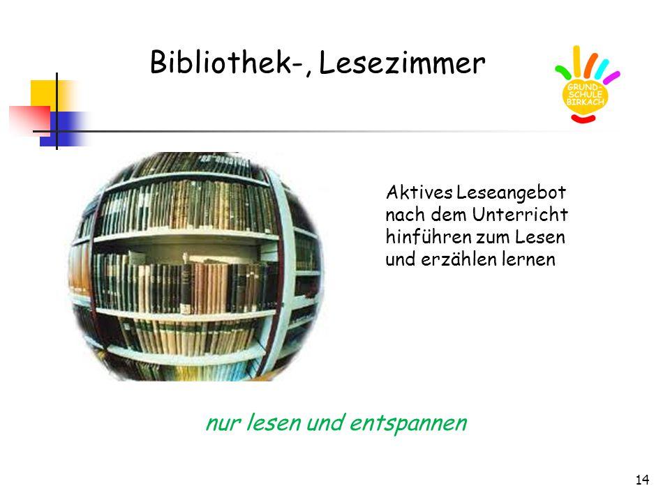14 Bibliothek-, Lesezimmer Aktives Leseangebot nach dem Unterricht hinführen zum Lesen und erzählen lernen nur lesen und entspannen