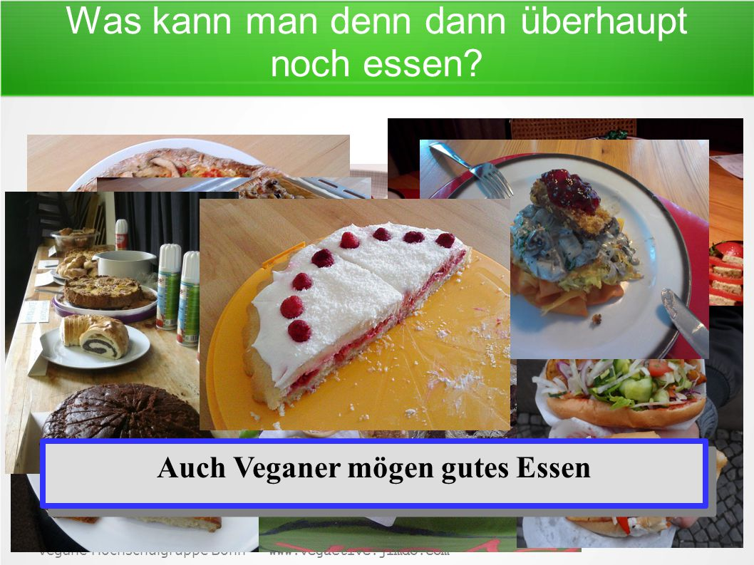 Vegane Hochschulgruppe Bonn – www.vegactive.jimdo.com Oder anders gesagt...