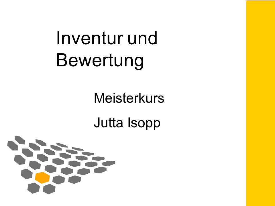 Inventur und Bewertung Jutta Isopp Imkermeister Die Inventur Körperliche Aufnahme aller Vermögensgegenstände und Schulden zu einem bestimmten Stichtag Erfassung von Mengen Art Wert Inventur = Bestandsaufnahme