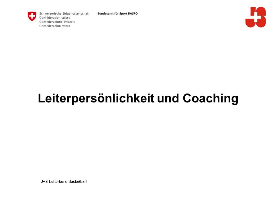 Leiterpersönlichkeit und Coaching J+S-Leiterkurs Basketball