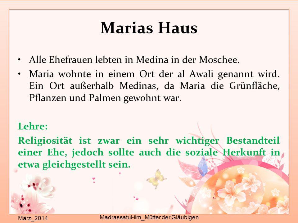Marias Haus März_2014 Madrassatul-ilm_Mütter der Gläubigen Alle Ehefrauen lebten in Medina in der Moschee. Maria wohnte in einem Ort der al Awali gena