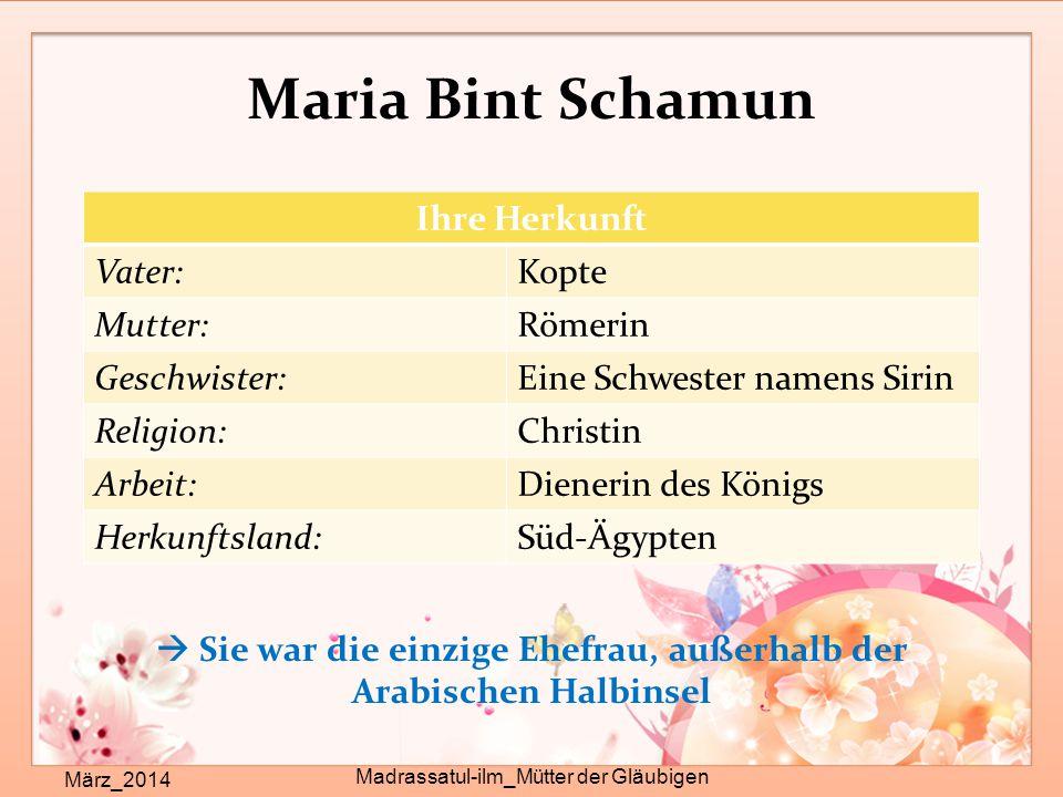 Maria Bint Schamun März_2014 Madrassatul-ilm_Mütter der Gläubigen  Sie war die einzige Ehefrau, außerhalb der Arabischen Halbinsel Ihre Herkunft Vate