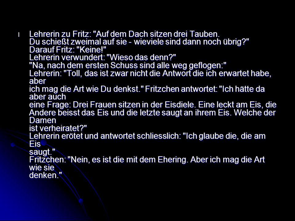 l Lehrerin zu Fritz: