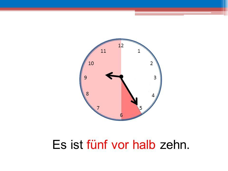12 6 39 10 111 2 4 57 8 Es ist fünf vor halb zehn.
