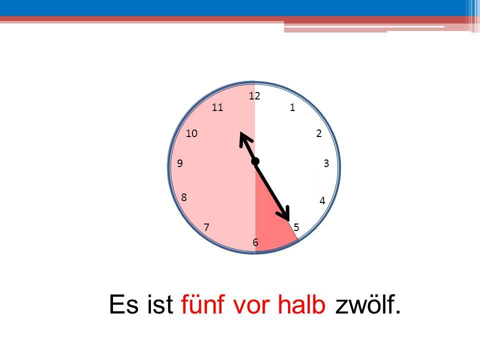 12 6 39 10 111 2 4 57 8 Es ist fünf vor halb zwölf.