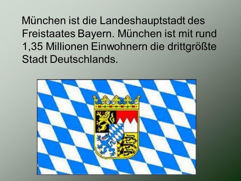 München ist die Landeshauptstadt des Freistaates Bayern. München ist mit rund 1,35 Millionen Einwohnern die drittgrößte Stadt Deutschlands.