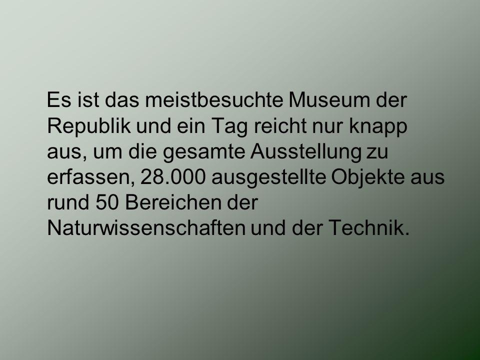 Es ist das meistbesuchte Museum der Republik und ein Tag reicht nur knapp aus, um die gesamte Ausstellung zu erfassen, 28.000 ausgestellte Objekte aus