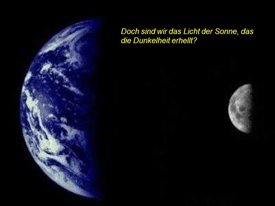 Der Mensch braucht diese Erde, doch die Erde braucht ihn nicht. Wer zu viel nimmt, lebt gefährlich, bringt sie aus dem Gleichgewicht.